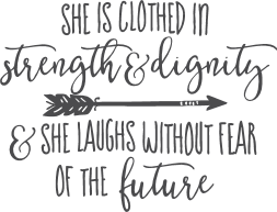 she is clothed in strength dignity she laughs without fear of