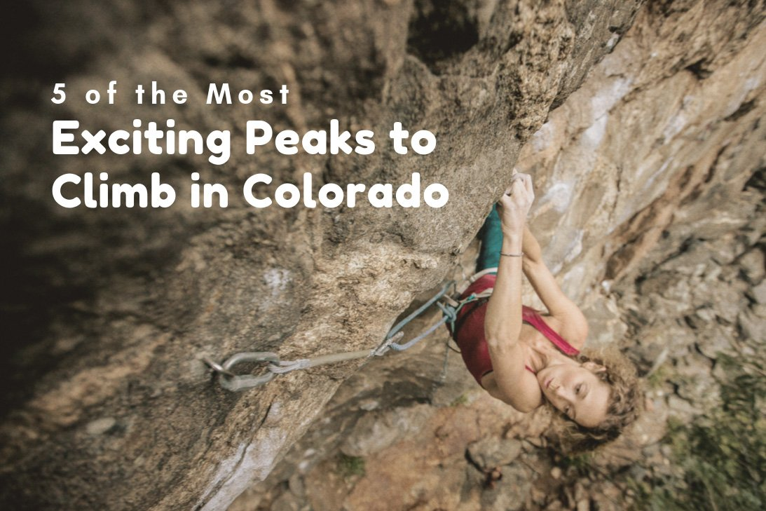 5 of the Most Exciting Peaks to Climb in Colorado