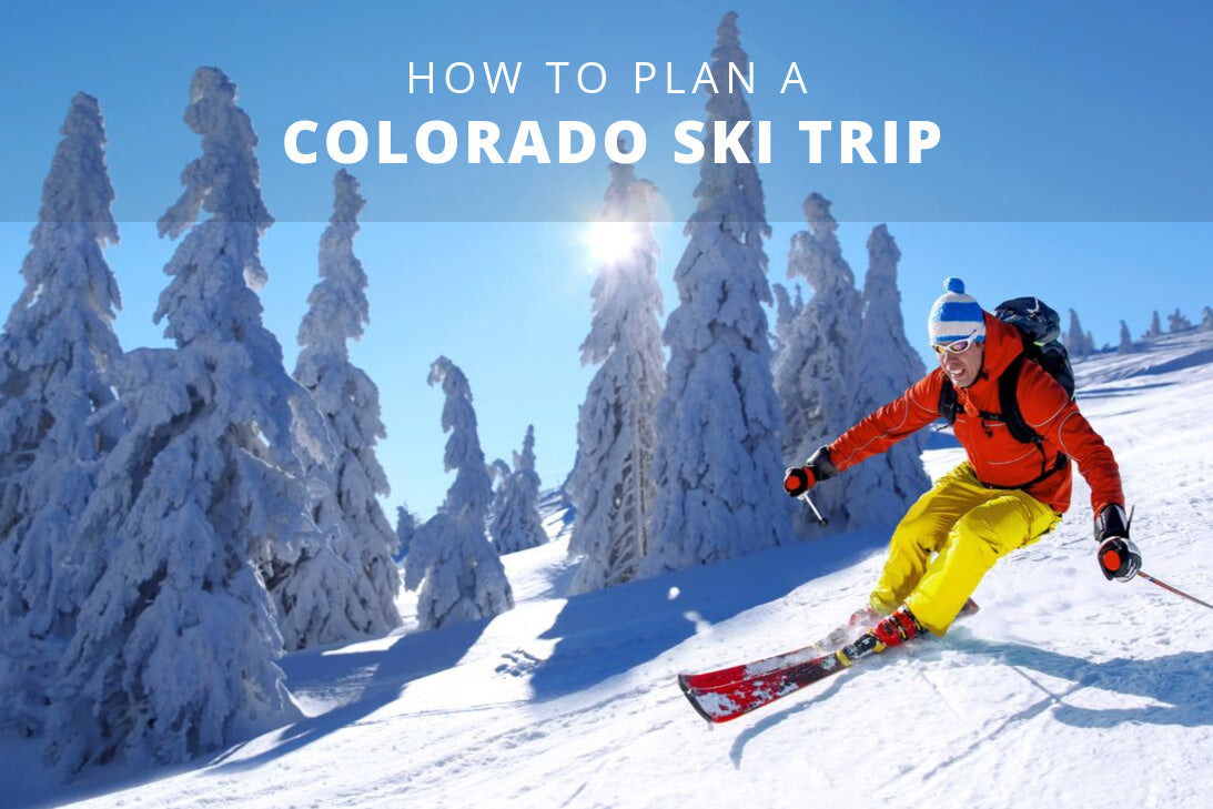 How to Plan a Colorado Ski Trip