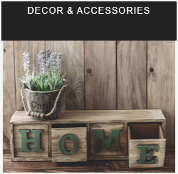 HOUSE & HOME - Decor and Accessories