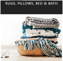 HOUSE & HOME - Rugs, Pillows, Bed & Bath