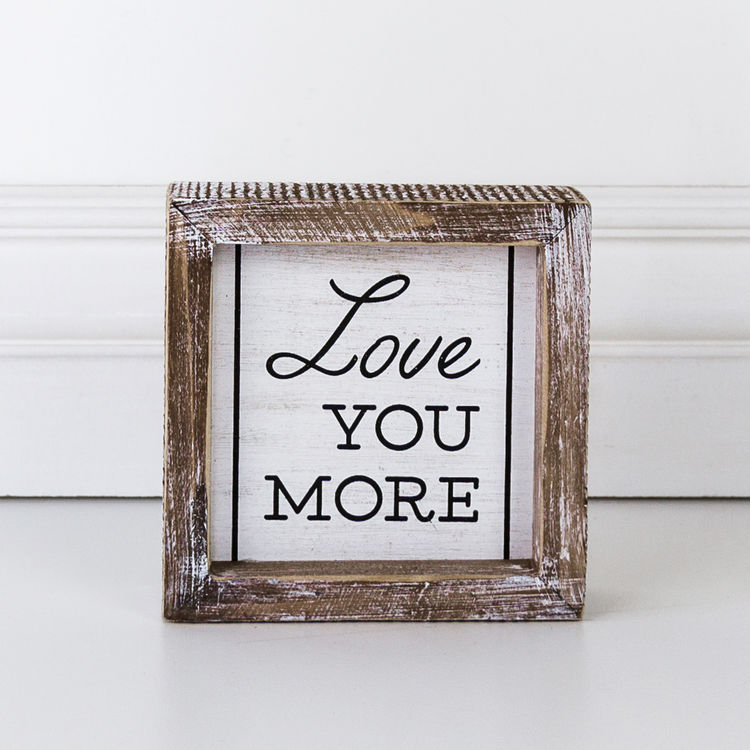 Love You More Wood Framed Sign