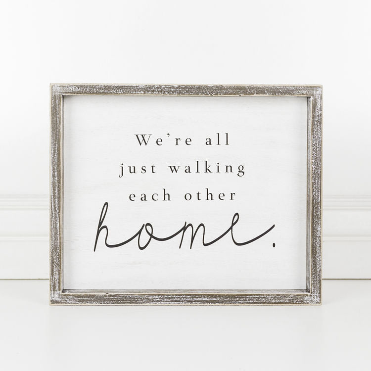 We're All Just Walking Each Other Home Framed Sign