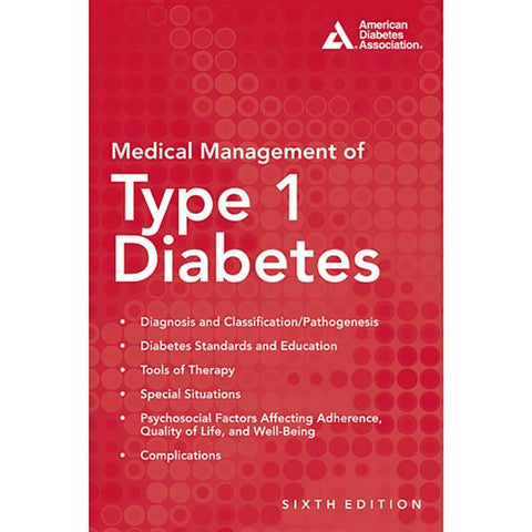 ADA Medical Management of Type 1 Diabetes - Sixth Edition