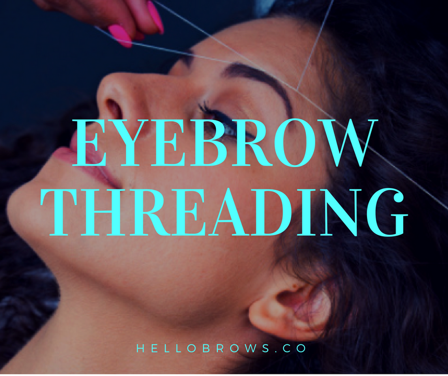 Eyebrow Threading What Is It Do We Love It Hellobrows