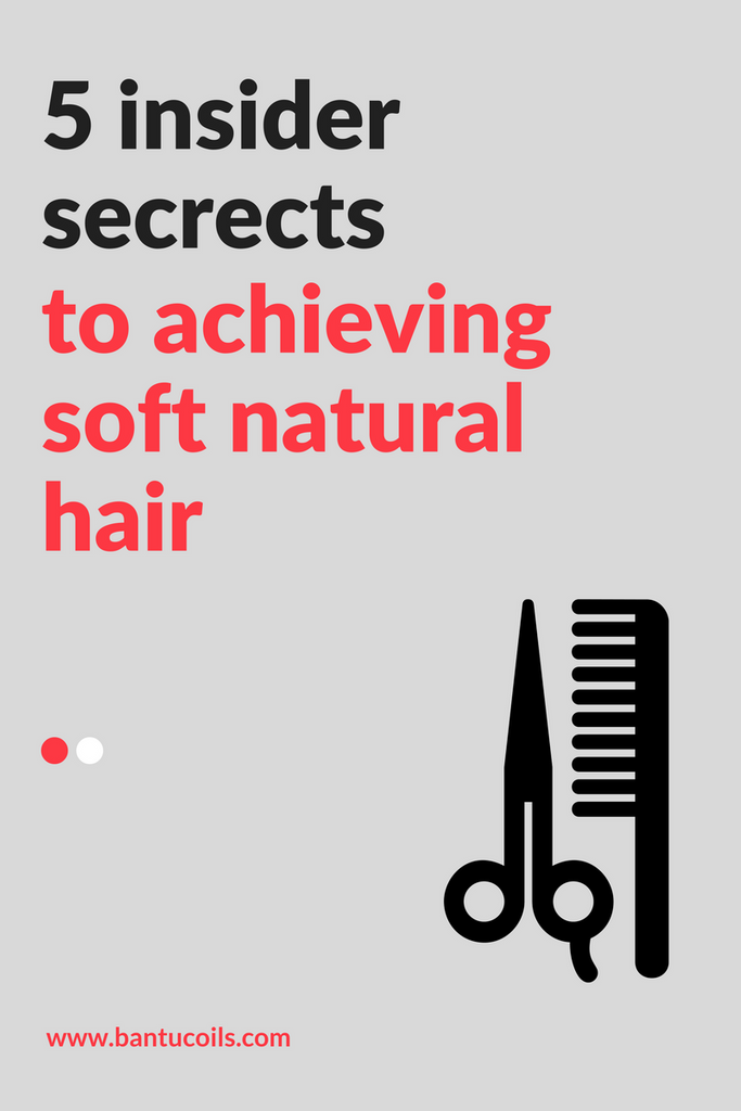 5 insider secrets to achieving soft natural hair