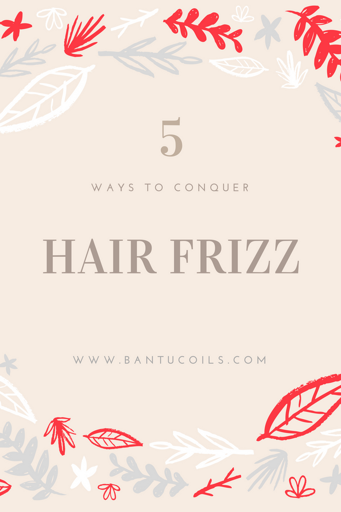 5 ways to conquer hair frizz