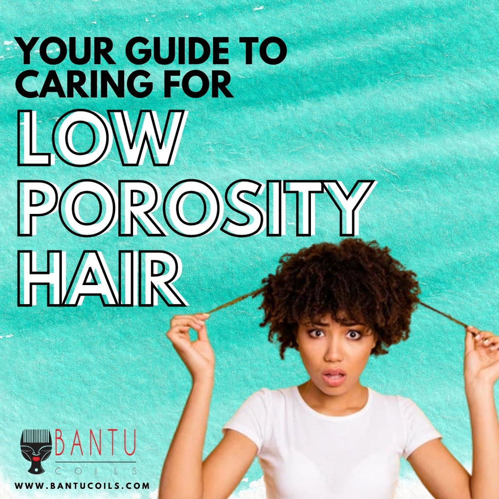 Your Guide to Caring for Low Porosity Hair