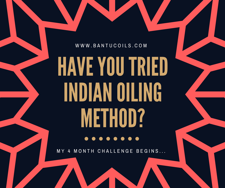 "Have you tried the ""Indian Oiling Method?"""