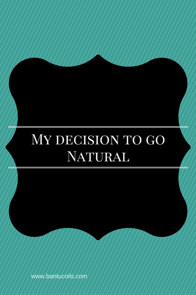 My decision to go natural