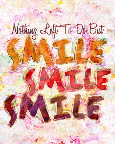Smile Smile Smile Art, Quote Painting, Blissful Saying Art