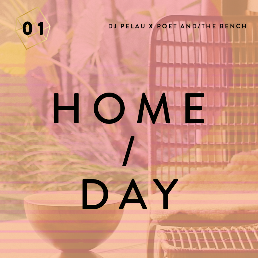 Mixtape Volume 1 | Home - Day | DJ Pelau x Poet and the Bench