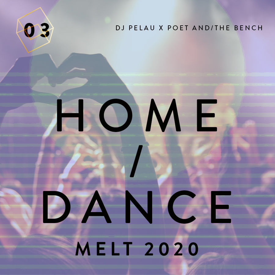 Mixtape Volume 3: Home / Dance Melt 2020