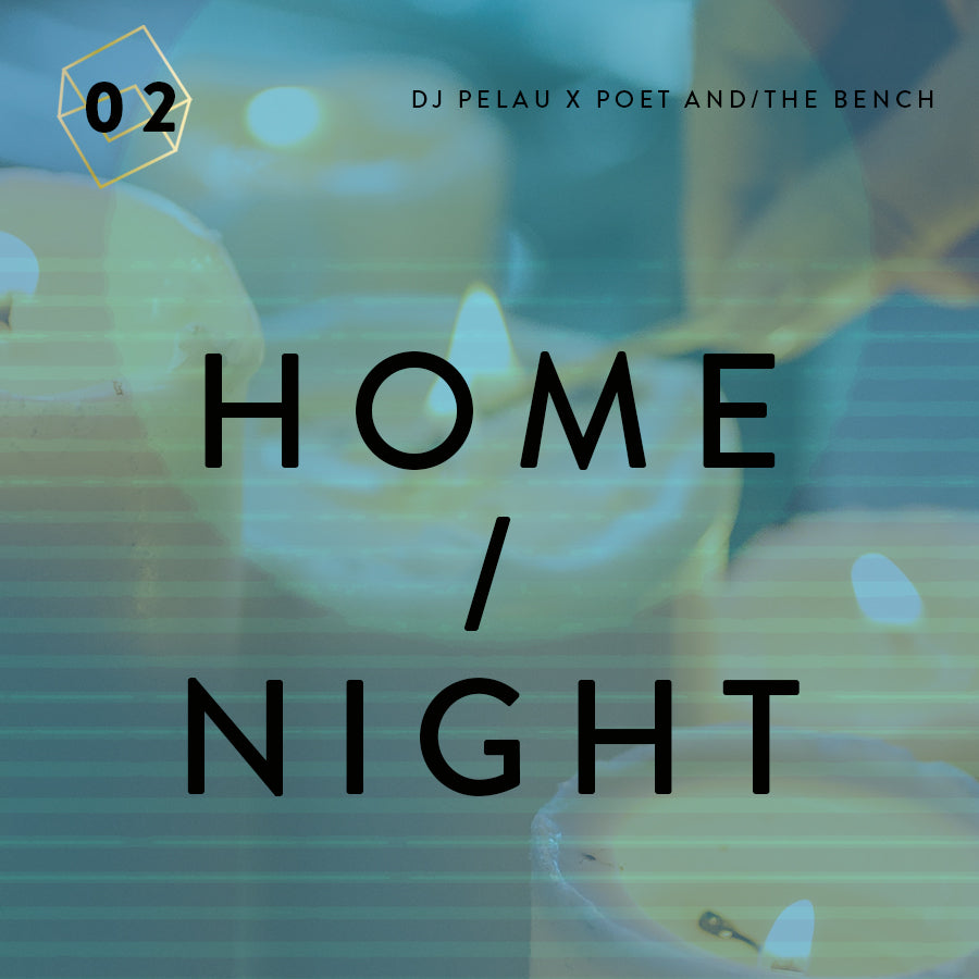 Music Mixtape Home / Night with DJ Pelau x Poet and the Bench