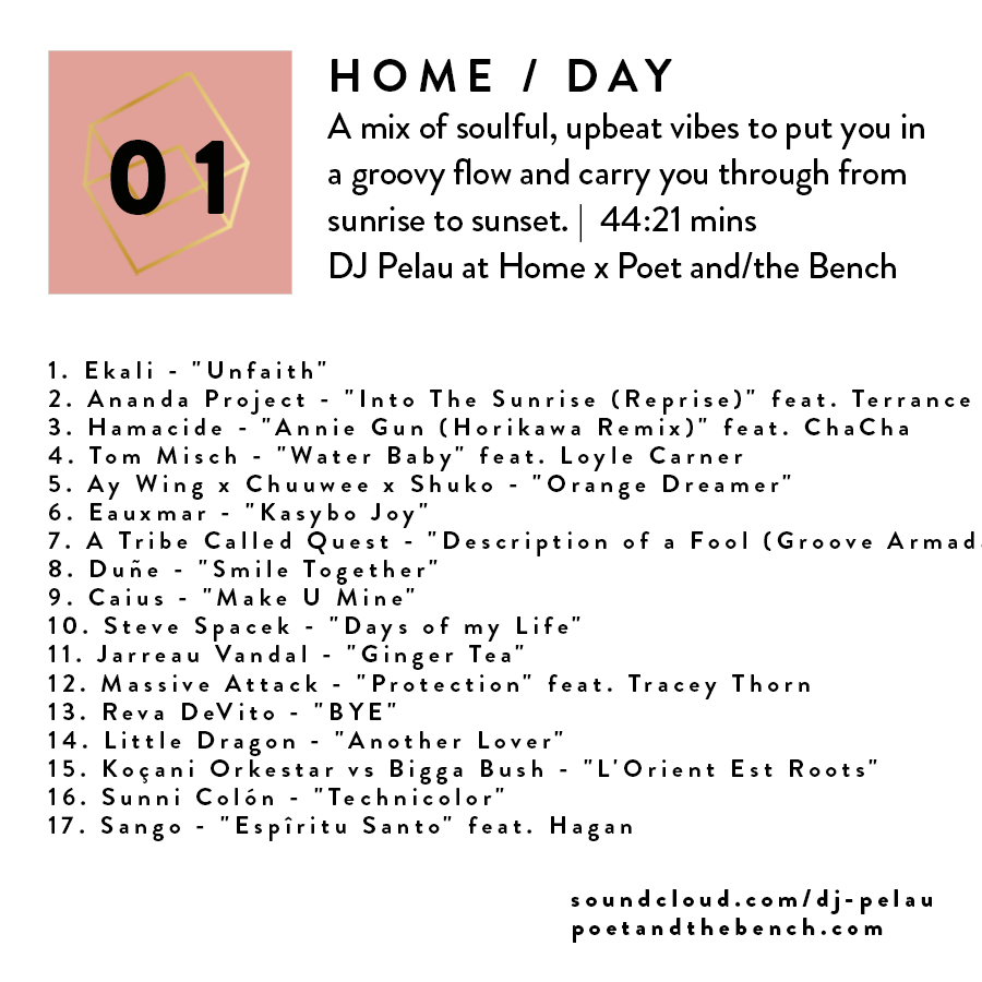 DJ Pelau x Poet and/the Bench Mixtape Volume 1 Home / Day Playlist