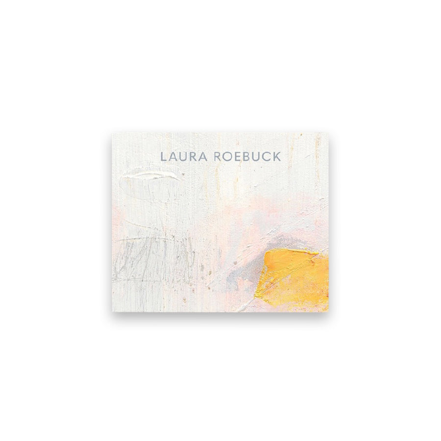 Laura Roebuck, Paintings 2009–2019. A beautifully designed and printed catalog featuring 10 years of work of Laura's artistic pursuit in abstract, gestural paintings. Catalog Cover.