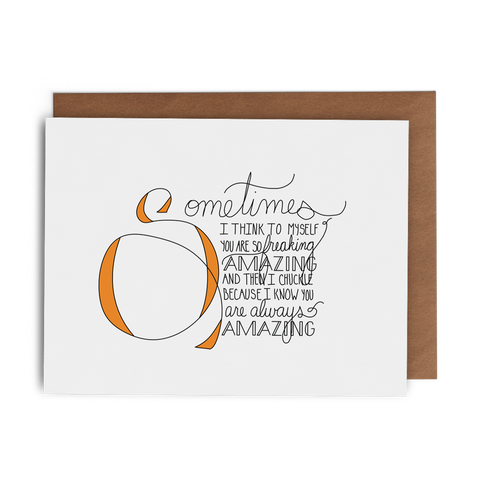 Sometimes I Think to Myself You Are So Freaking Amazing - Lost Art Stationery