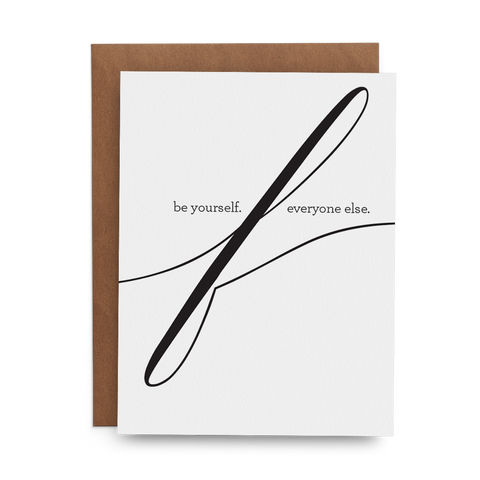 Be Yourself. F Everyone Else. Greeting Card - Lost Art Stationery