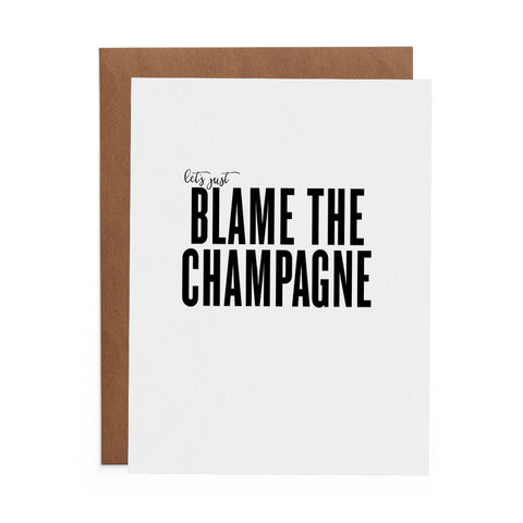 Let's Just Blame the Champagne on 100% cotton Greeting card