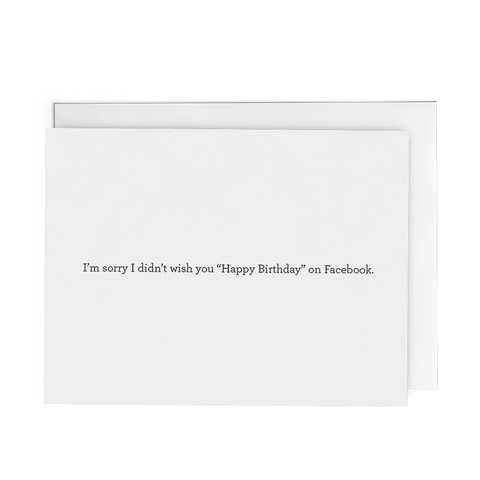 Sorry I Didn't Wish You Happy Birthday on Facebook - Lost Art Stationery