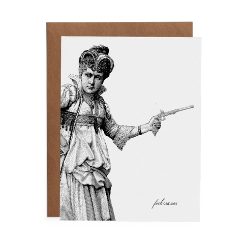 100% cotton paper greeting card with a woman in victorian clothing holding a handgun. The text on the front states fuck cancer.