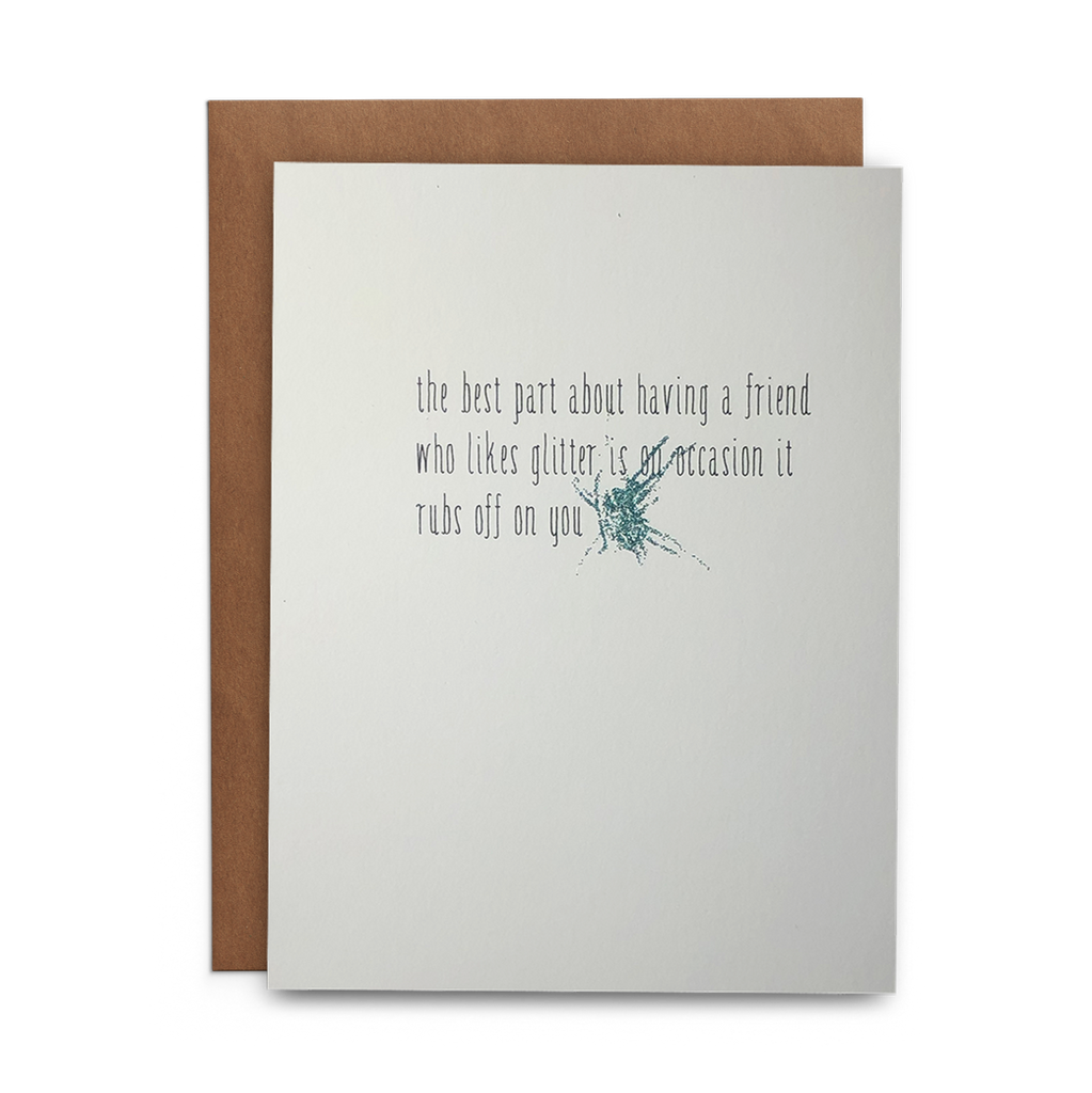 The Best Part of Having a Friend Who Likes Glitter Greeting Card - Lost Art Stationery
