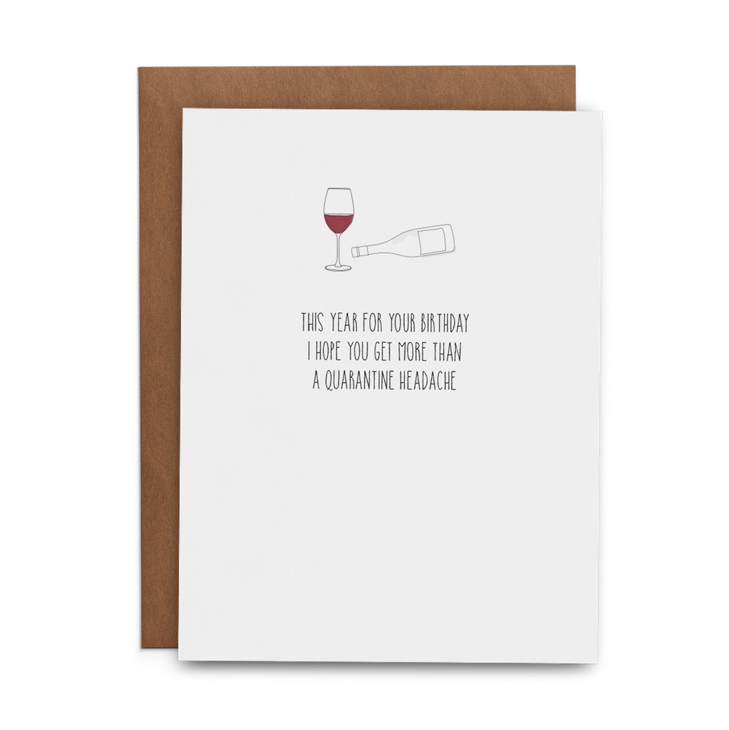 This Year for Your Birthday I Hope You Get More than a Quarantine Headache - Lost Art Stationery