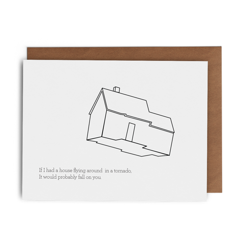 If I had a House Flying Around in a Tornado, It Would Probably Fall On You - Lost Art Stationery