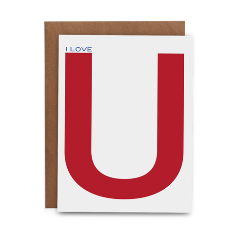 Small I Love in blue over large U in red on white 100% cotton paper greeting card with kraft envelope