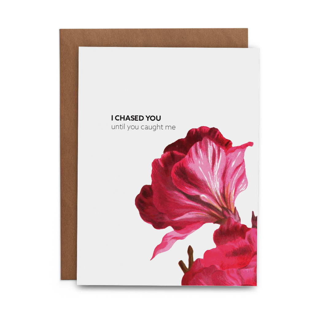 I chased you until you caught me love valentines day greeting card