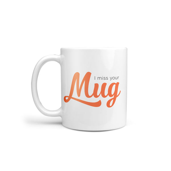 I Miss Your Mug Mug 11oz - Lost Art Stationery