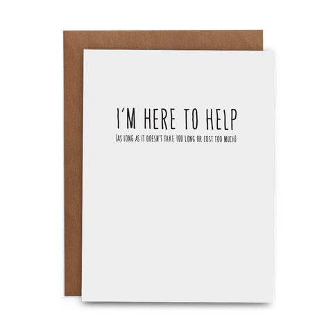 I'm Here to Help (as long as it doesn't take too long or cost too much). - Lost Art Stationery