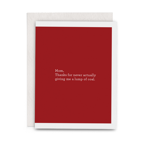 Mom, Thanks for never actually giving me a lump of coal. - Lost Art Stationery