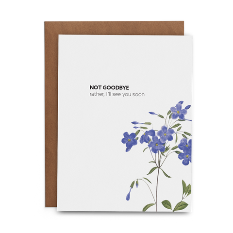 Not Goodbye Rather I'll See You Soon - Lost Art Stationery