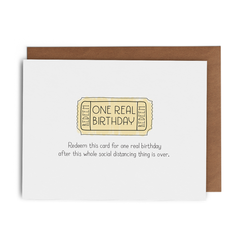 Redeem This Card for One Real Birthday after This Whole Social Distancing Thing Is Over - Lost Art Stationery