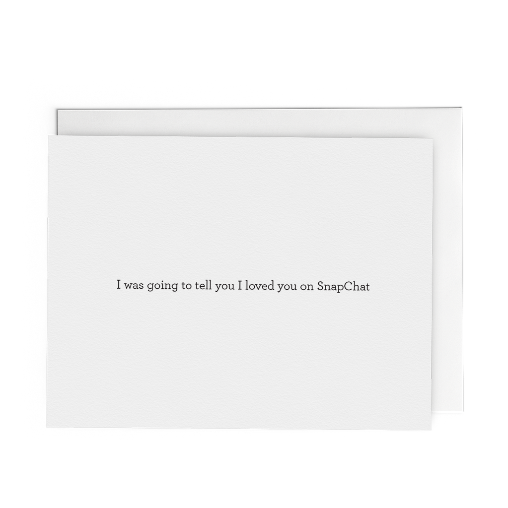 I Was Going to Tell You I Loved You on SnapChat - Lost Art Stationery