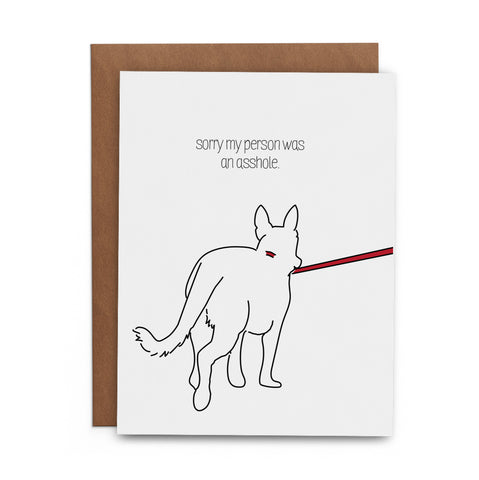 Sorry My Person Was an Asshole Apology Greeting Card