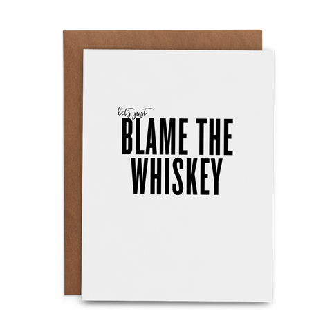 Let's Just Blame the Whiskey in black letters on white 100% cotton paper greeting card with kraft envelope