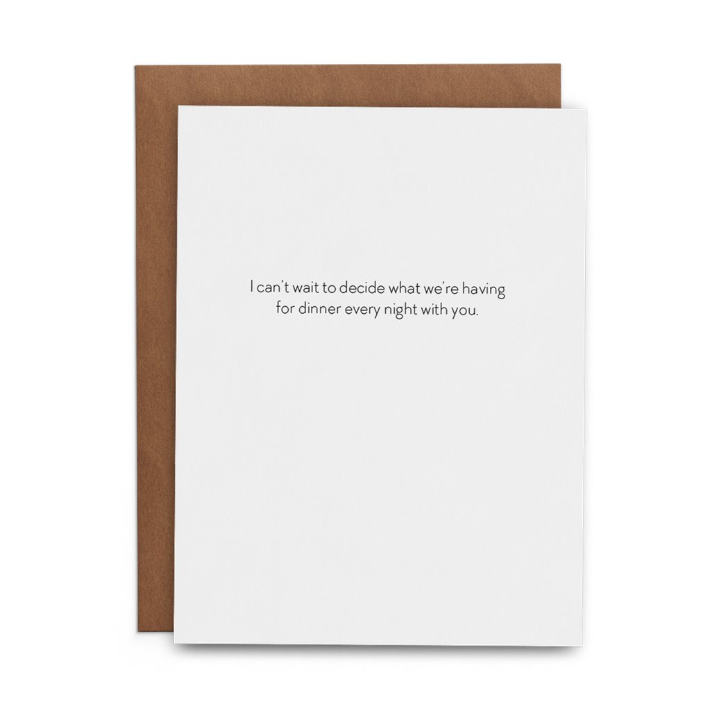 I Can't Wait to Decide What We're Having for Dinner Every Night with You - Lost Art Stationery