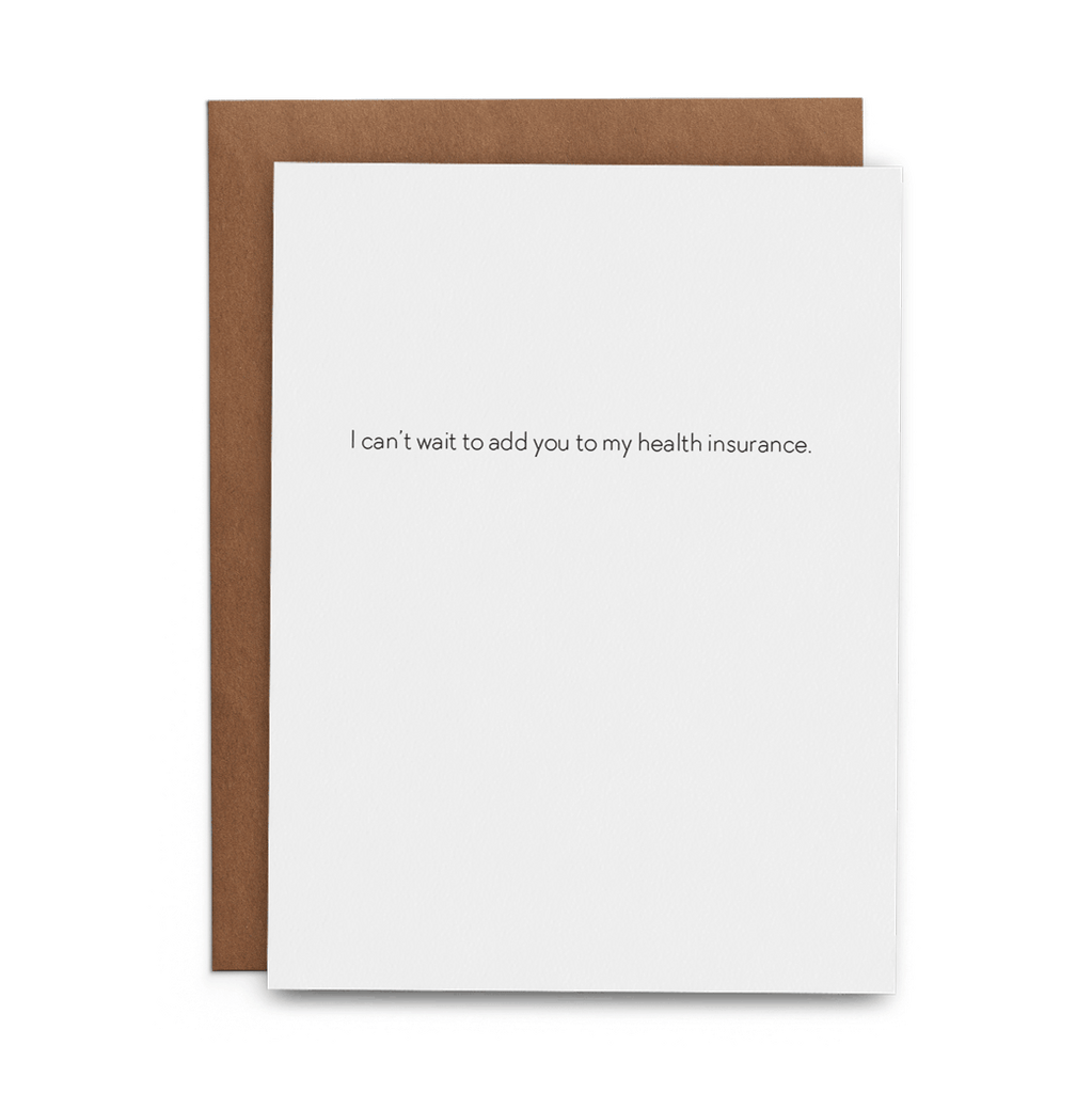 I Can't Wait to Add You to My Health Insurance - Lost Art Stationery