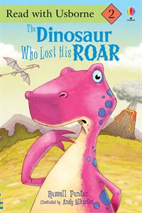 The Dinosaur Who Lost His Roar by Usborne