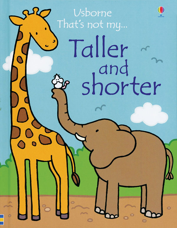 That's Not My Taller and Shorter by Usborne