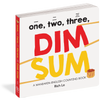 One, Two, Three Dim Sum: A Mandarin-English Counting Board Book by Workman Publishing