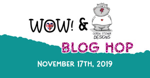 Wow and Gerda Steiner Designs Blog Hop Collaboration