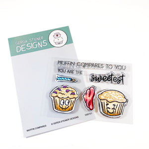 Muffin Compares to You 3x4 Clear Stamp Set - Clearstamps - Clear Stamps - Cardmaking- Ideas- papercrafting- handmade - cards-  Papercrafts - Gerda Steiner Designs