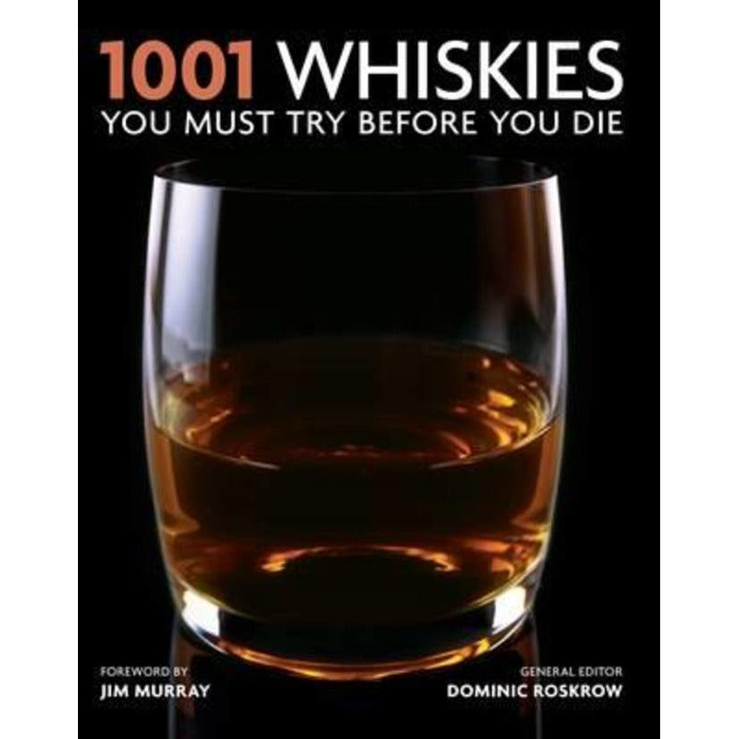 1001 Whiskies To Try Before You Die