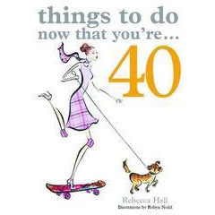 Things to Do Now That You're 40 Things to Do...
