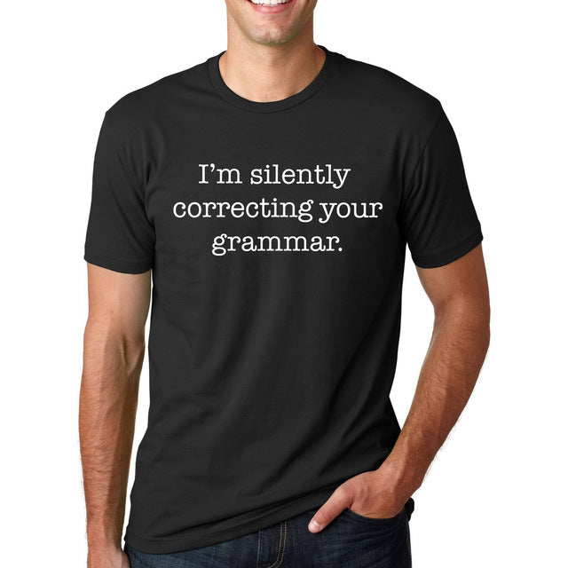 I'm Silently Correcting Your Grammar Funny T-Shirt