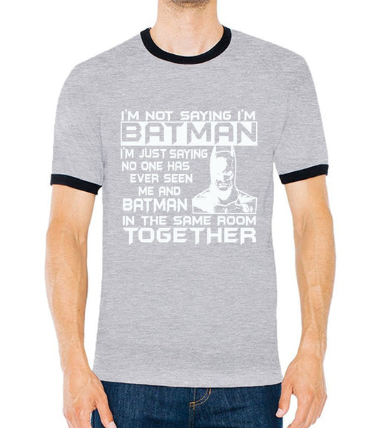 Have You Ever Seen Me & Batman Together? Men's Funny T-Shirt