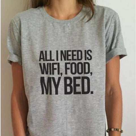 All I Need Is WiFi Food & My Bed